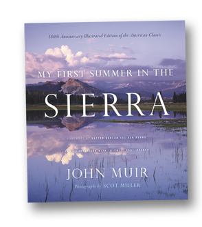 """My First Summer in the Sierra: 100th Anniversray Illustrated Edition"" by John Muir, photographs by Scot Miller"